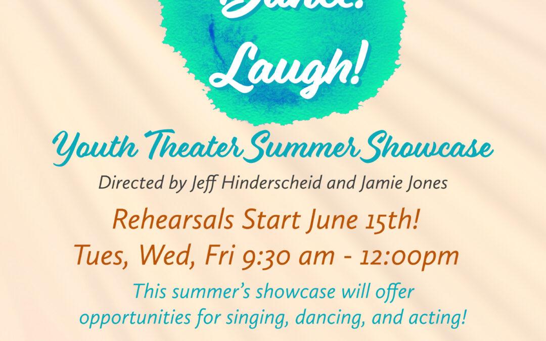 Sing! Dance! Laugh! Youth Summer Showcase