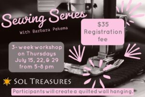 Sewing Class Series with Barbara Pekema @ Sol Treasures
